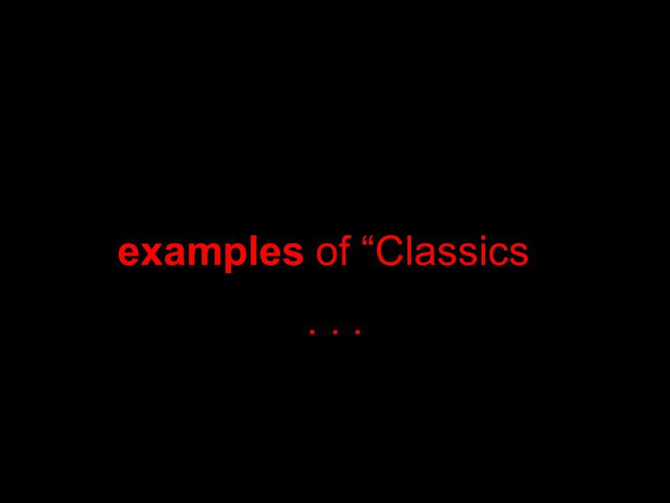 examples of Classics...