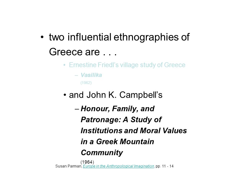 two influential ethnographies of Greece are...
