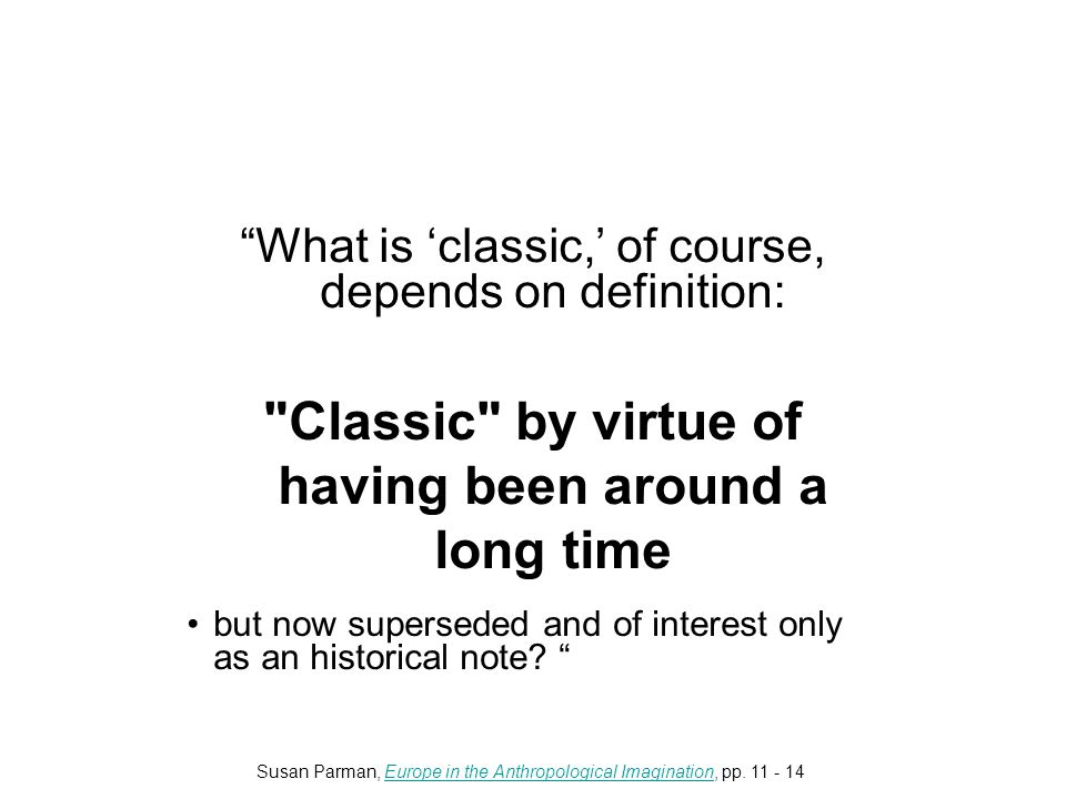 What is 'classic,' of course, depends on definition: Classic by virtue of having been around a long time but now superseded and of interest only as an historical note.