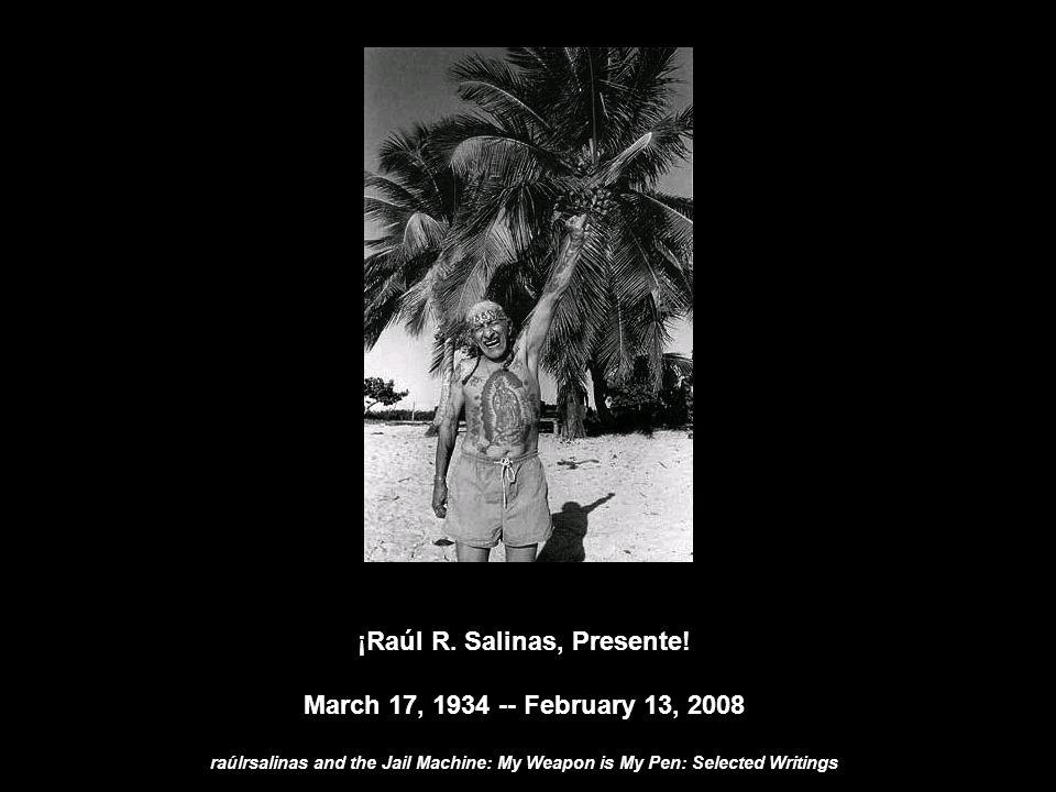¡Raúl R. Salinas, Presente.