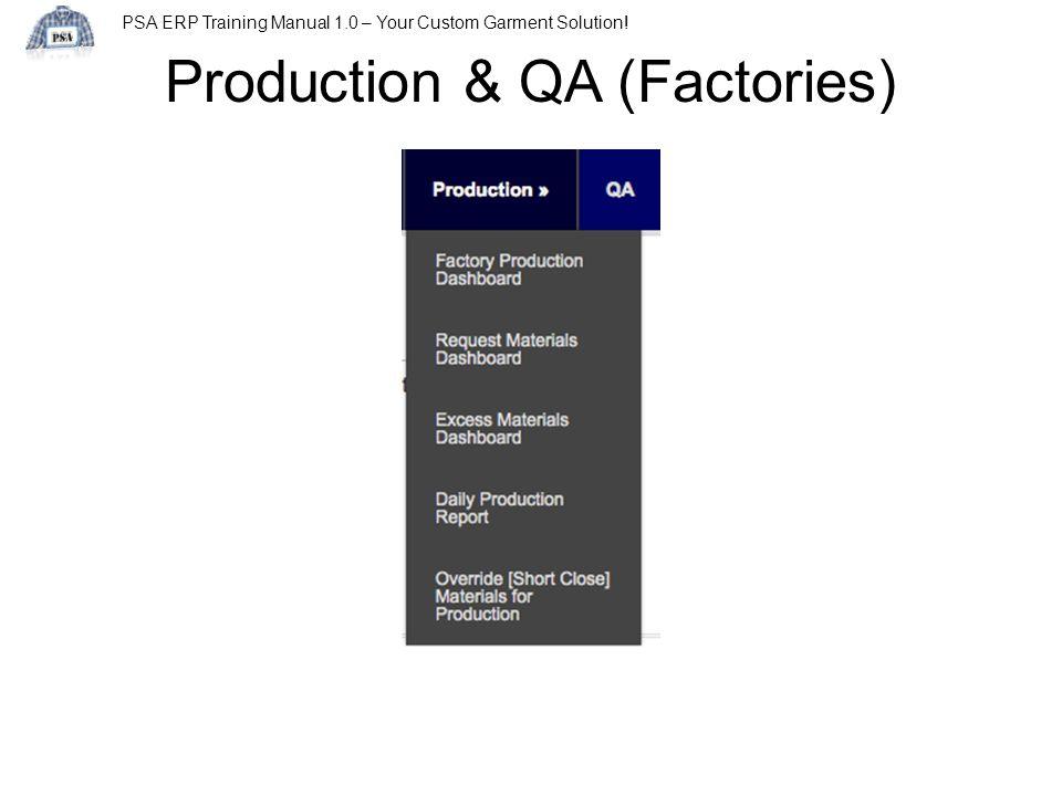 PSA ERP Training Manual 1.0 – Your Custom Garment Solution! Production & QA (Factories)