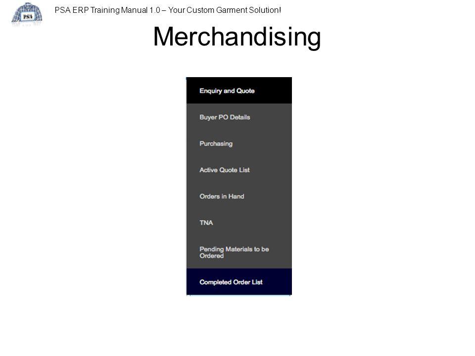 PSA ERP Training Manual 1.0 – Your Custom Garment Solution! Merchandising