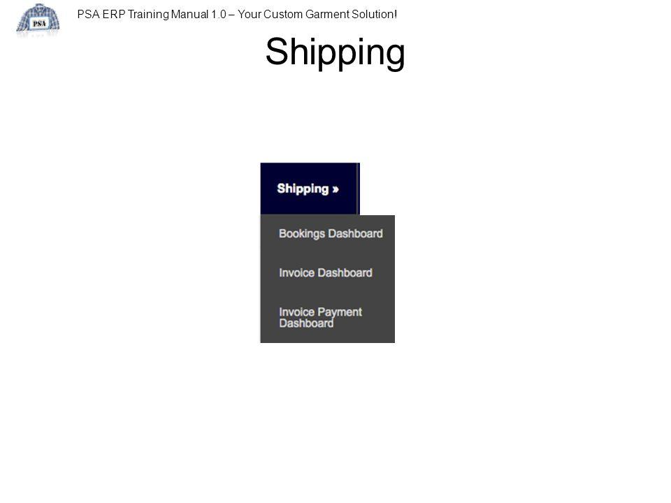PSA ERP Training Manual 1.0 – Your Custom Garment Solution! Shipping