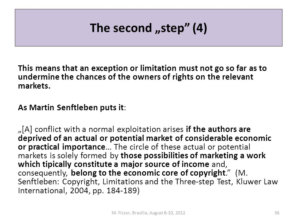"The second ""step"" (4) This means that an exception or limitation must not go so far as to undermine the chances of the owners of rights on the relevan"