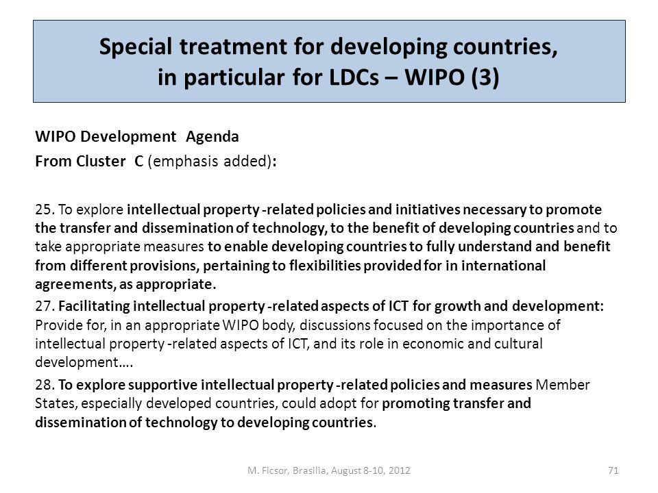 Special treatment for developing countries, in particular for LDCs – WIPO (3) WIPO Development Agenda From Cluster C (emphasis added): 25. To explore
