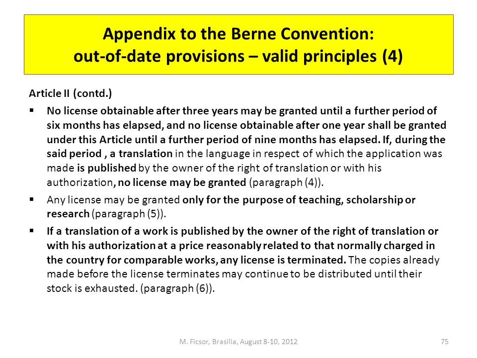 Appendix to the Berne Convention: out-of-date provisions – valid principles (4) Article II (contd.)  No license obtainable after three years may be g