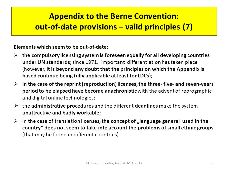 Appendix to the Berne Convention: out-of-date provisions – valid principles (7) Elements which seem to be out-of-date:  the compulsory licensing syst