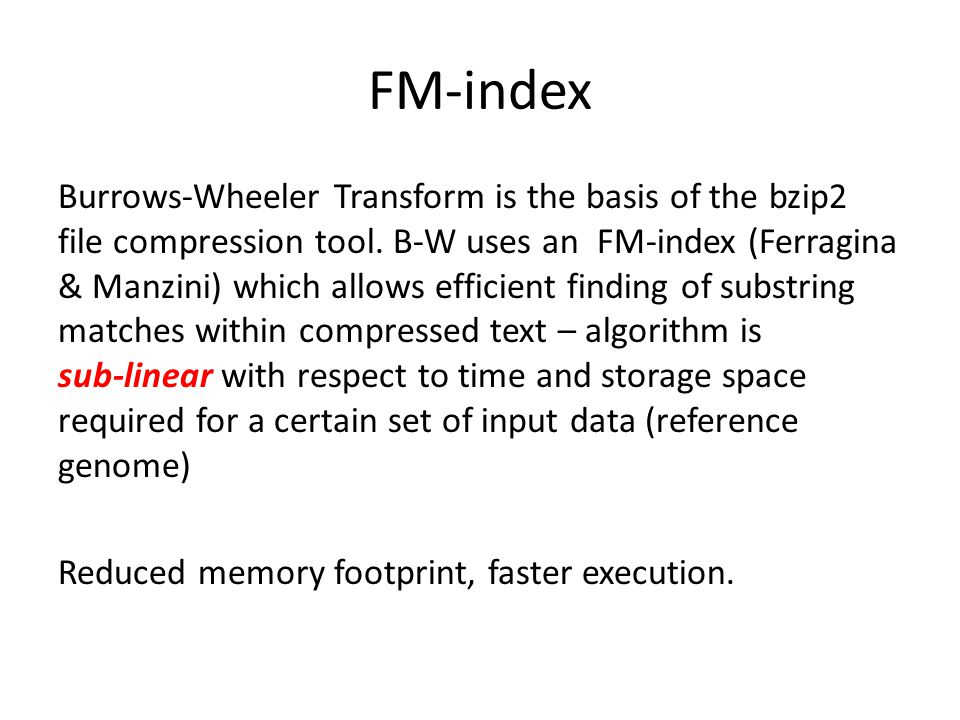 FM-index Burrows-Wheeler Transform is the basis of the bzip2 file compression tool.
