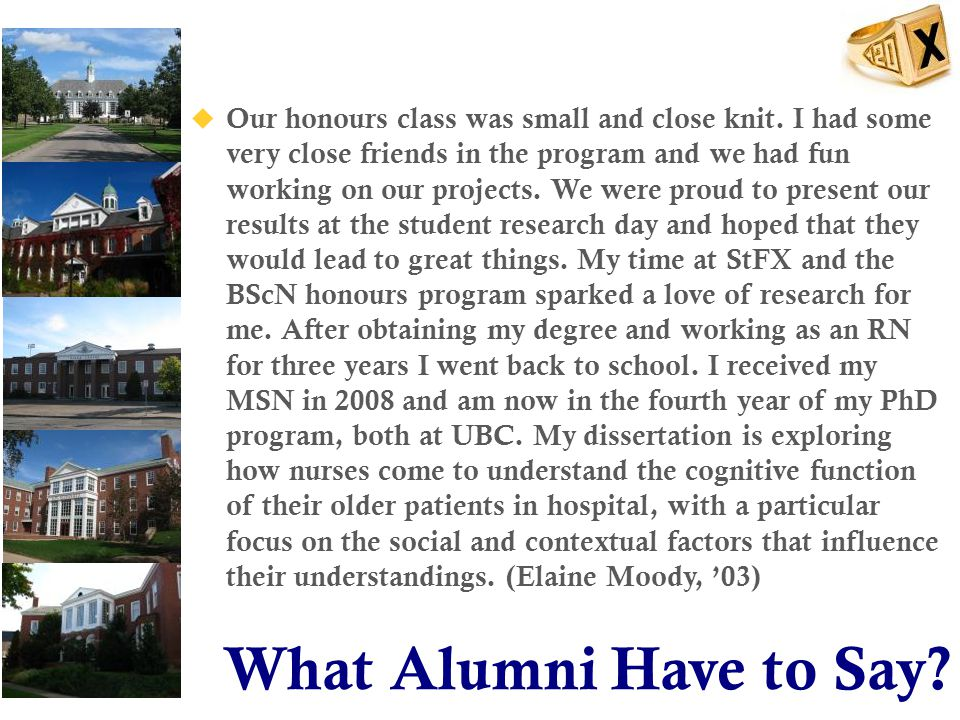 What Alumni Have to Say.  Our honours class was small and close knit.