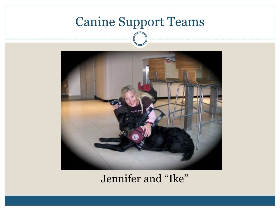"Canine Support Teams Jennifer and ""Ike"""
