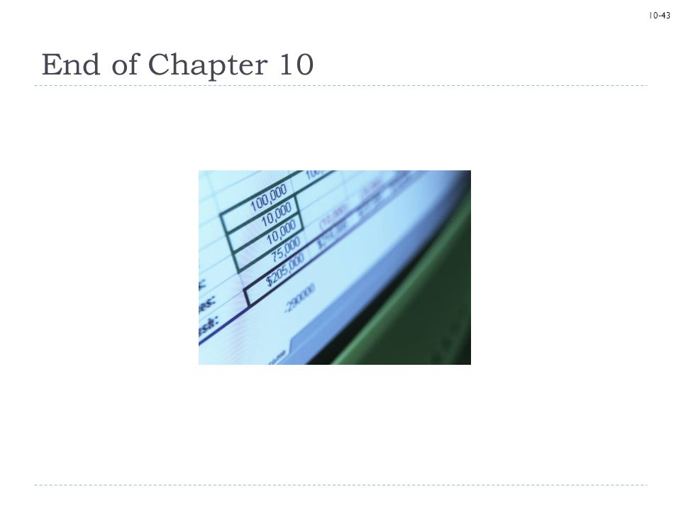 10-43 End of Chapter 10