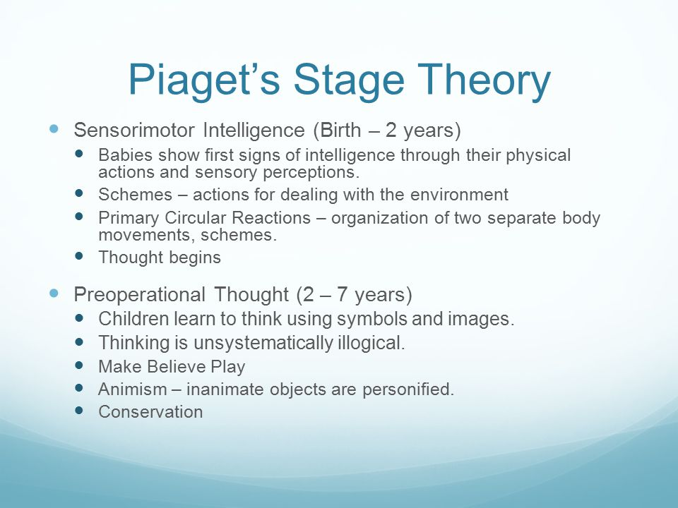 Piaget's Stage Theory Concrete Operations (7 – 11 years) Children think systematically but need to refer to concrete objects and activities.