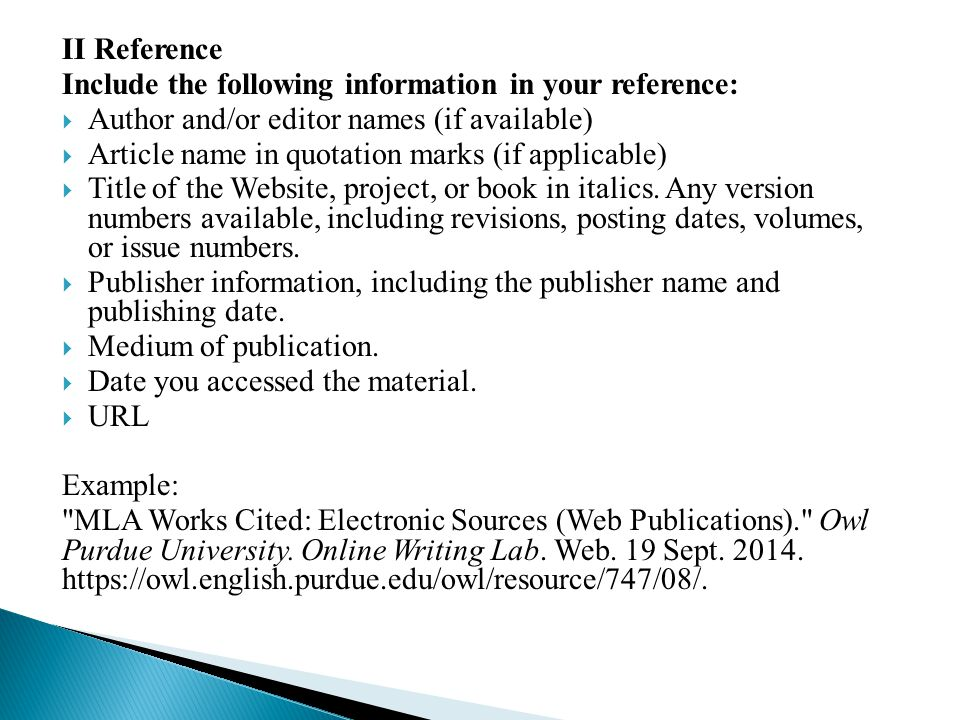 II Reference Include the following information in your reference:  Author and/or editor names (if available)  Article name in quotation marks (if applicable)  Title of the Website, project, or book in italics.