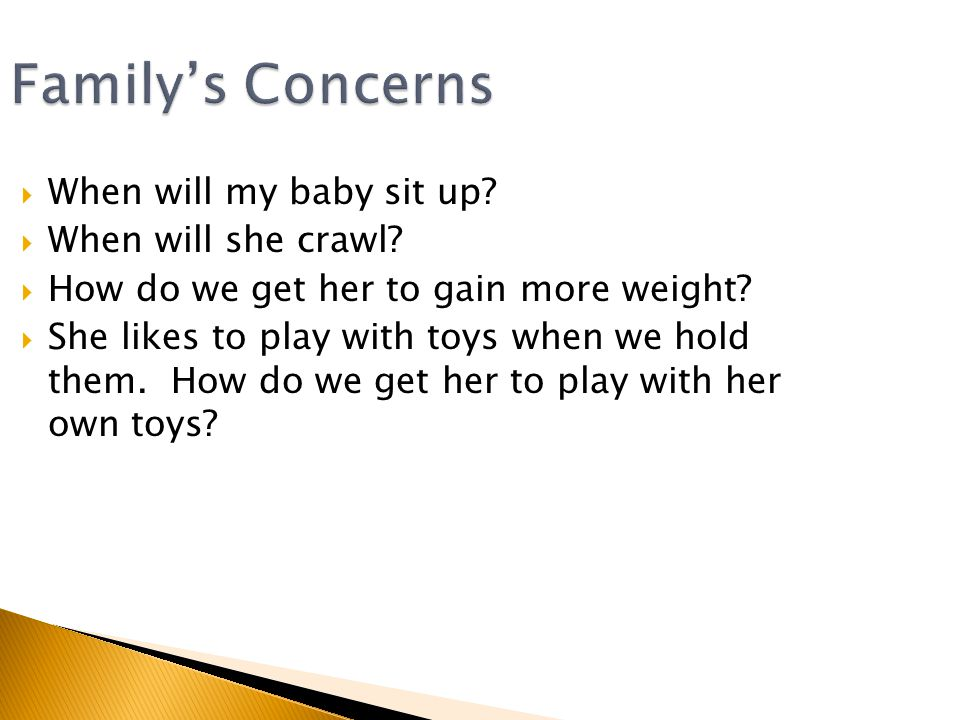 Family's Concerns  When will my baby sit up.  When will she crawl.