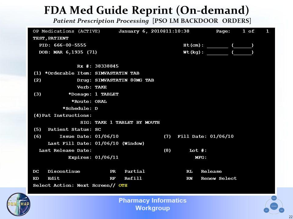 Pharmacy Informatics Workgroup FDA Med Guide Reprint (On-demand) Patient Prescription Processing [PSO LM BACKDOOR ORDERS] 22 OP Medications (ACTIVE) J