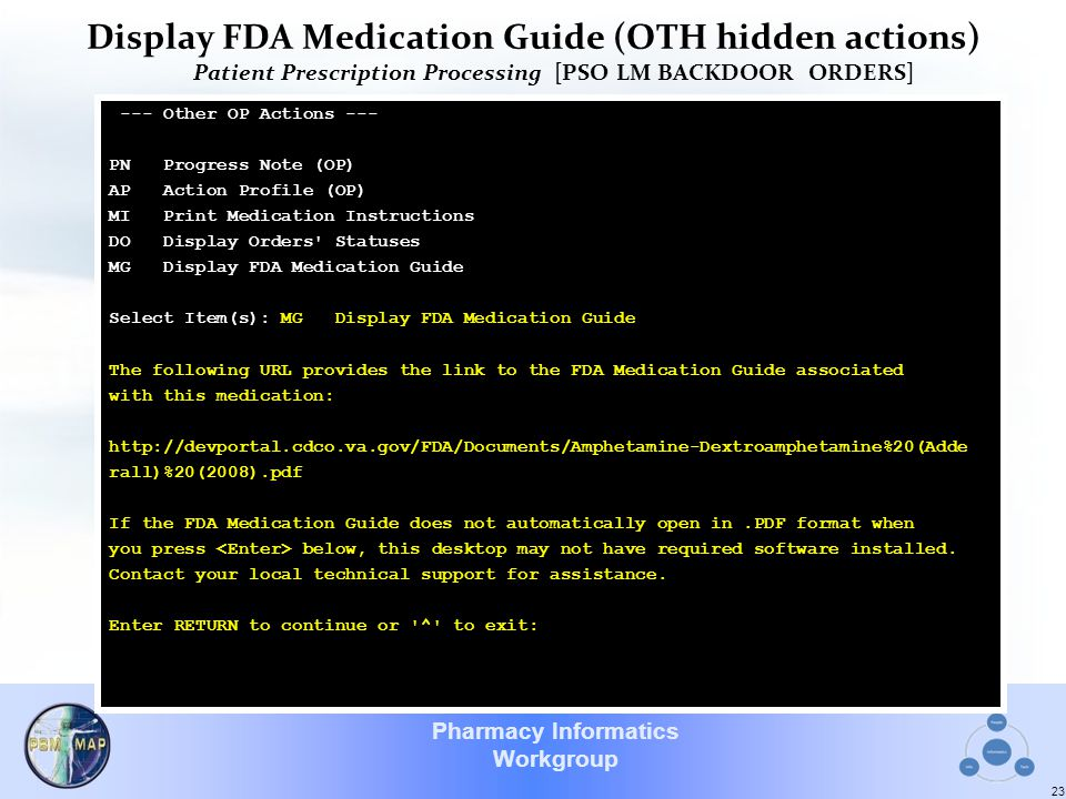 Pharmacy Informatics Workgroup Display FDA Medication Guide (OTH hidden actions) Patient Prescription Processing [PSO LM BACKDOOR ORDERS] 23 --- Other