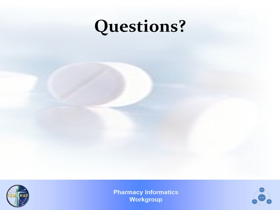 Pharmacy Informatics Workgroup Questions