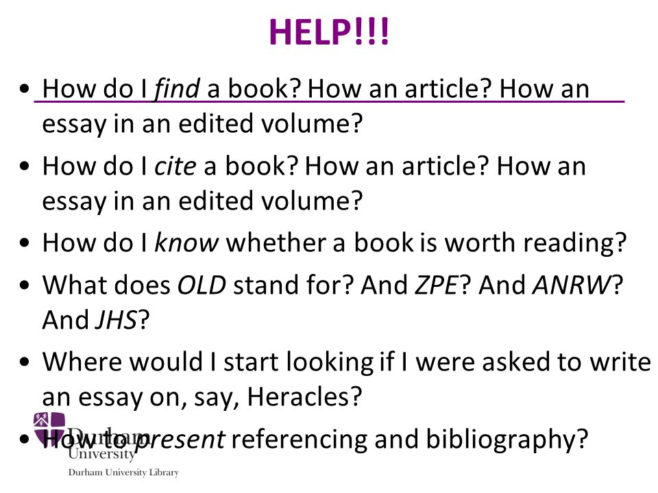 HELP!!. How do I find a book. How an article. How an essay in an edited volume.