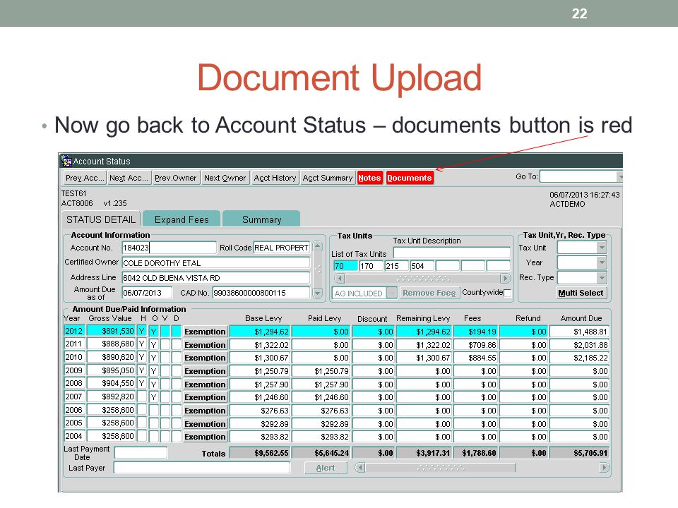Document Upload Now go back to Account Status – documents button is red 22