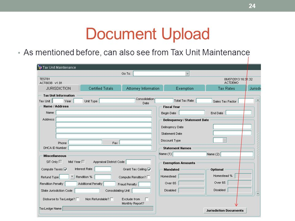 Document Upload As mentioned before, can also see from Tax Unit Maintenance 24