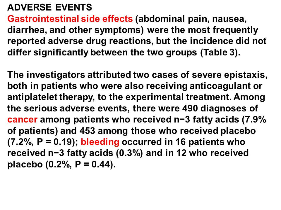 ADVERSE EVENTS Gastrointestinal side effects (abdominal pain, nausea, diarrhea, and other symptoms) were the most frequently reported adverse drug rea