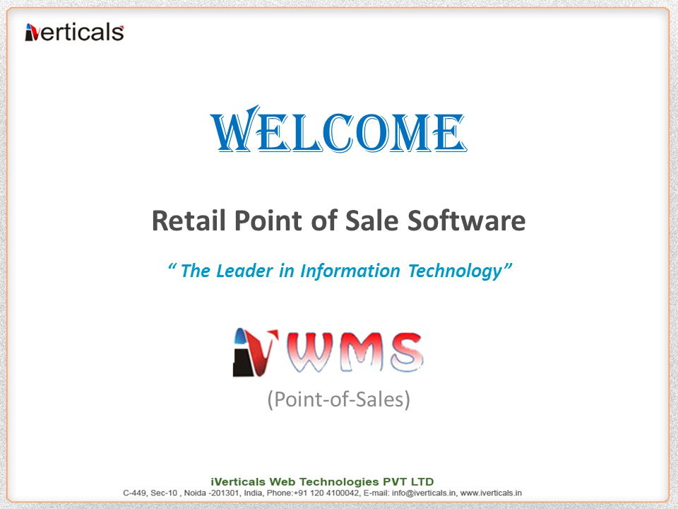 WELCOME Retail Point of Sale Software The Leader in Information Technology (Point-of-Sales)