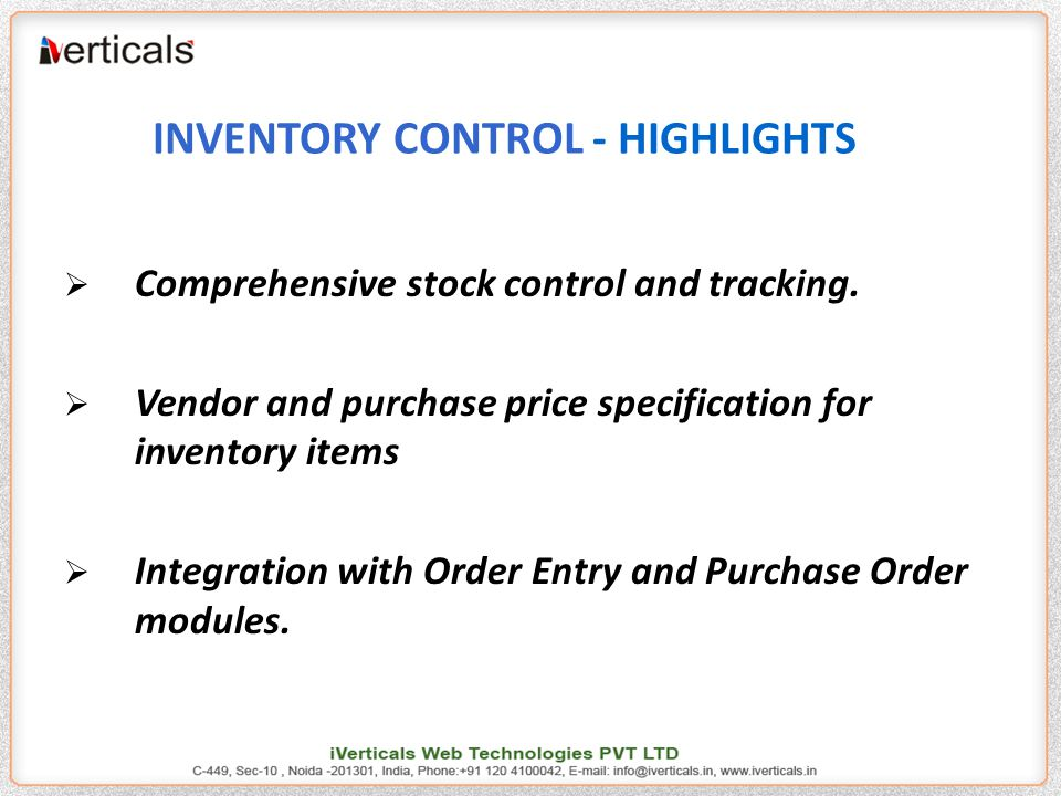 INVENTORY CONTROL - HIGHLIGHTS  Comprehensive stock control and tracking.