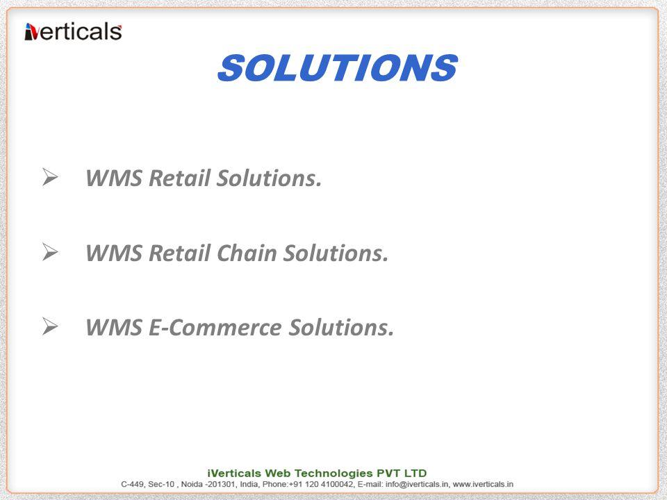SOLUTIONS  WMS Retail Solutions.  WMS Retail Chain Solutions.  WMS E-Commerce Solutions.