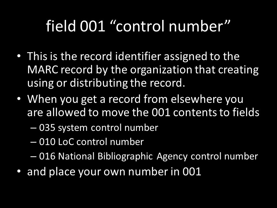 field 001 control number This is the record identifier assigned to the MARC record by the organization that creating using or distributing the record.