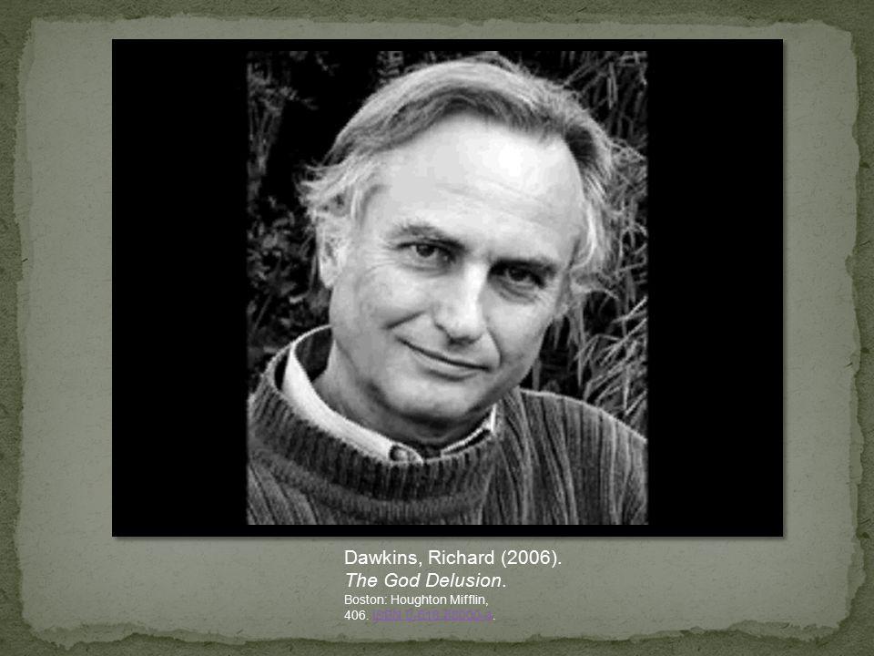 Dawkins, Richard (2006). The God Delusion. Boston: Houghton Mifflin, 406.