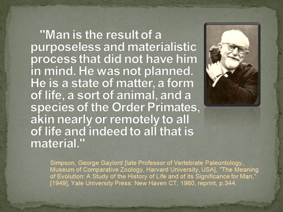 Simpson, George Gaylord [late Professor of Vertebrate Paleontology, Museum of Comparative Zoology, Harvard University, USA],