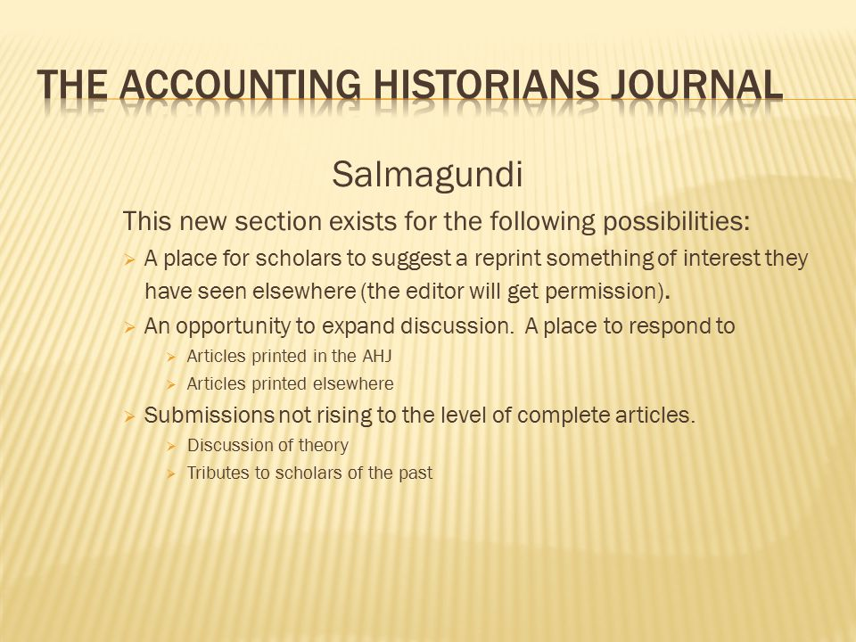 Salmagundi This new section exists for the following possibilities:  A place for scholars to suggest a reprint something of interest they have seen elsewhere (the editor will get permission).