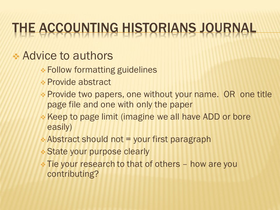  Advice to authors  Follow formatting guidelines  Provide abstract  Provide two papers, one without your name.