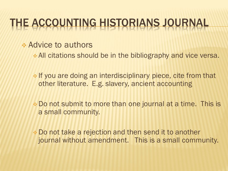  Advice to authors  All citations should be in the bibliography and vice versa.
