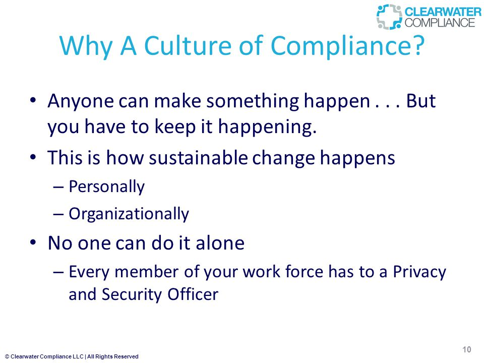 © Clearwater Compliance LLC | All Rights Reserved Why A Culture of Compliance.