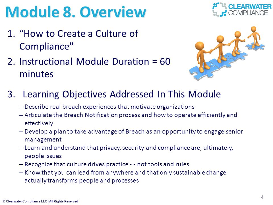© Clearwater Compliance LLC | All Rights Reserved Module 8. Overview 4 3.Learning Objectives Addressed In This Module – Describe real breach experienc
