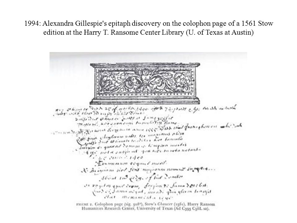 1994: Alexandra Gillespie s epitaph discovery on the colophon page of a 1561 Stow edition at the Harry T.
