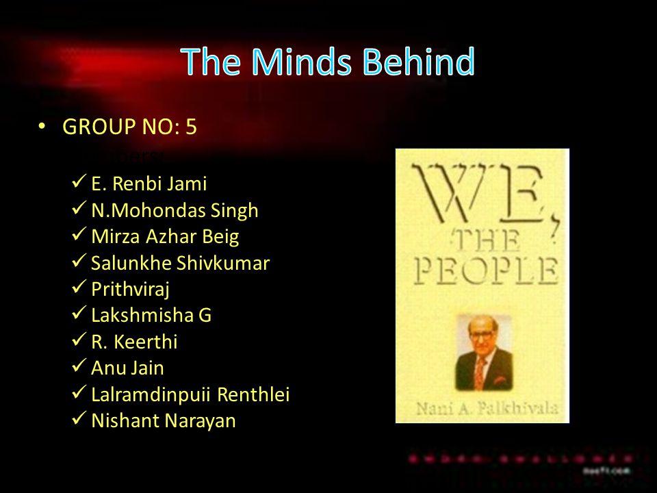 GROUP NO: 5 Members: E. Renbi Jami N.Mohondas Singh Mirza Azhar Beig Salunkhe Shivkumar Prithviraj Lakshmisha G R. Keerthi Anu Jain Lalramdinpuii Rent