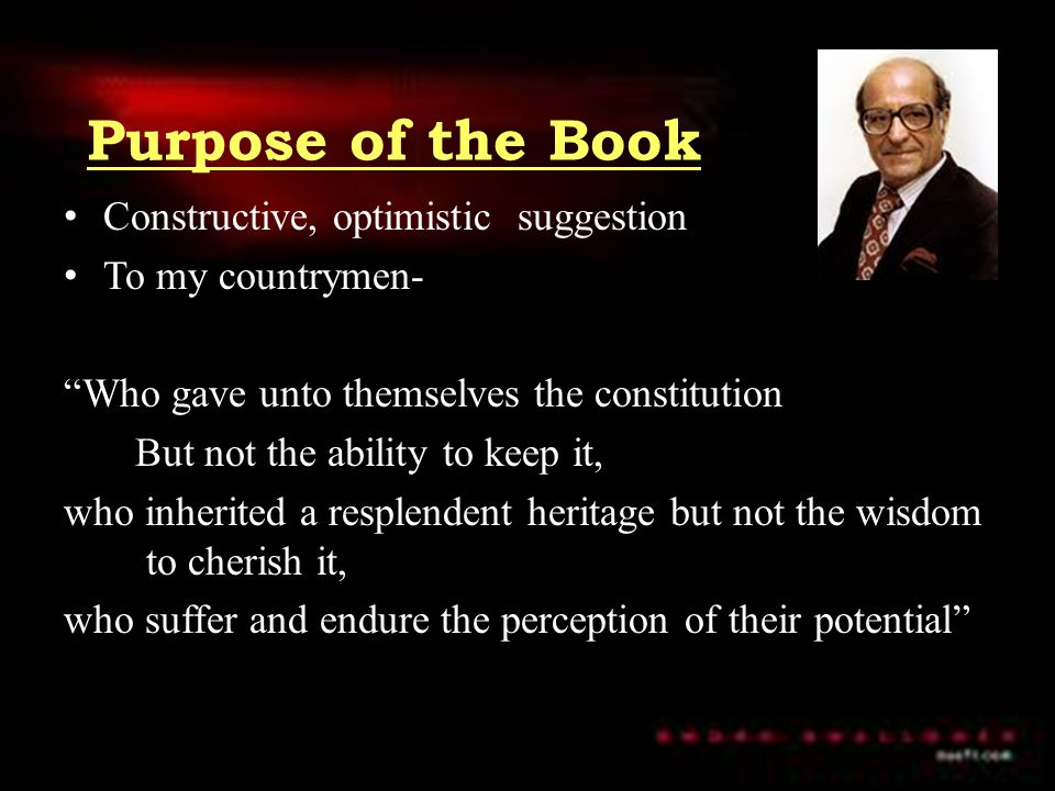 """Purpose of the Book Constructive, optimistic suggestion To my countrymen- """"Who gave unto themselves the constitution But not the ability to keep it, w"""
