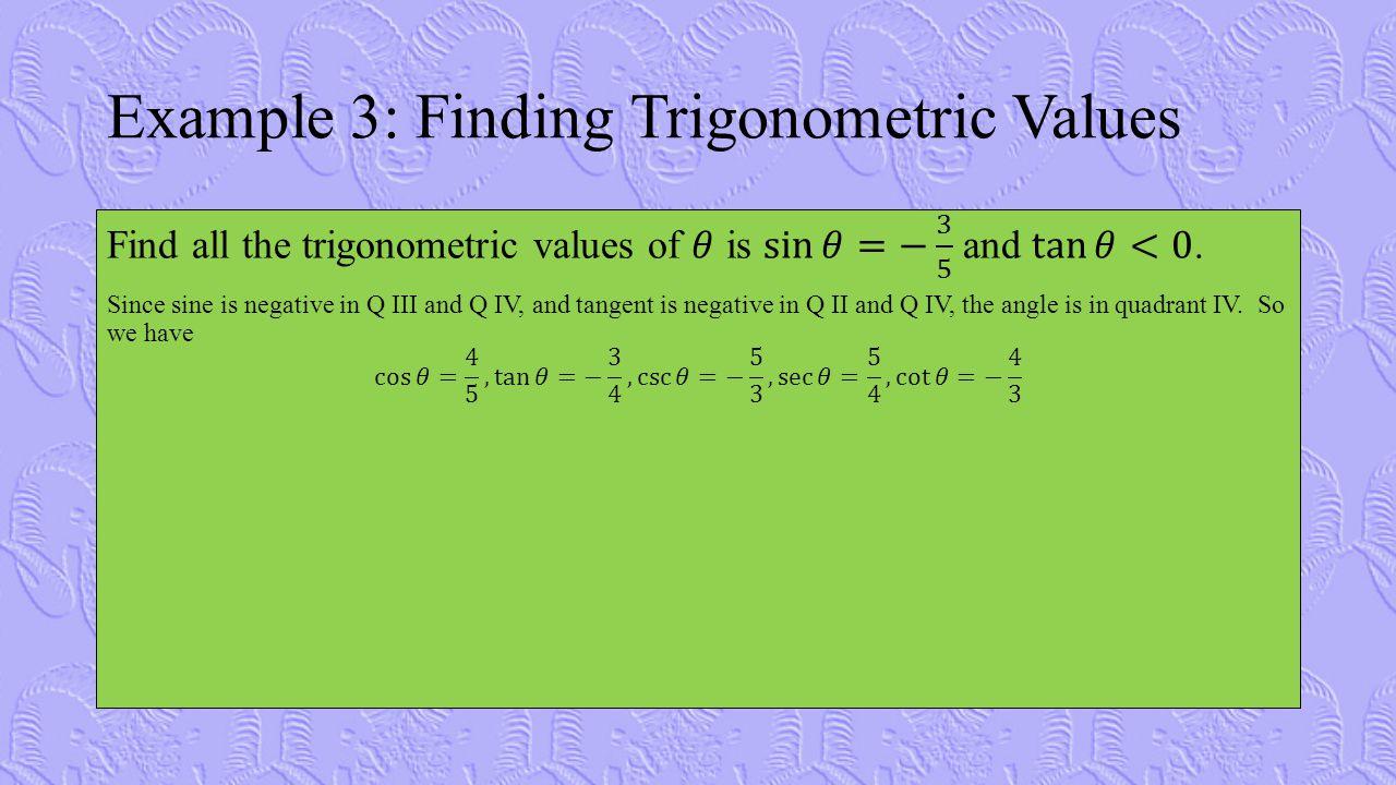 Example 3: Finding Trigonometric Values