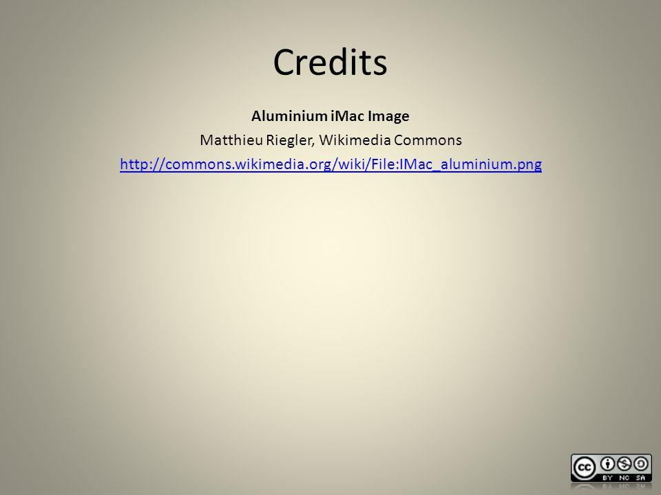 Credits Aluminium iMac Image Matthieu Riegler, Wikimedia Commons http://commons.wikimedia.org/wiki/File:IMac_aluminium.png