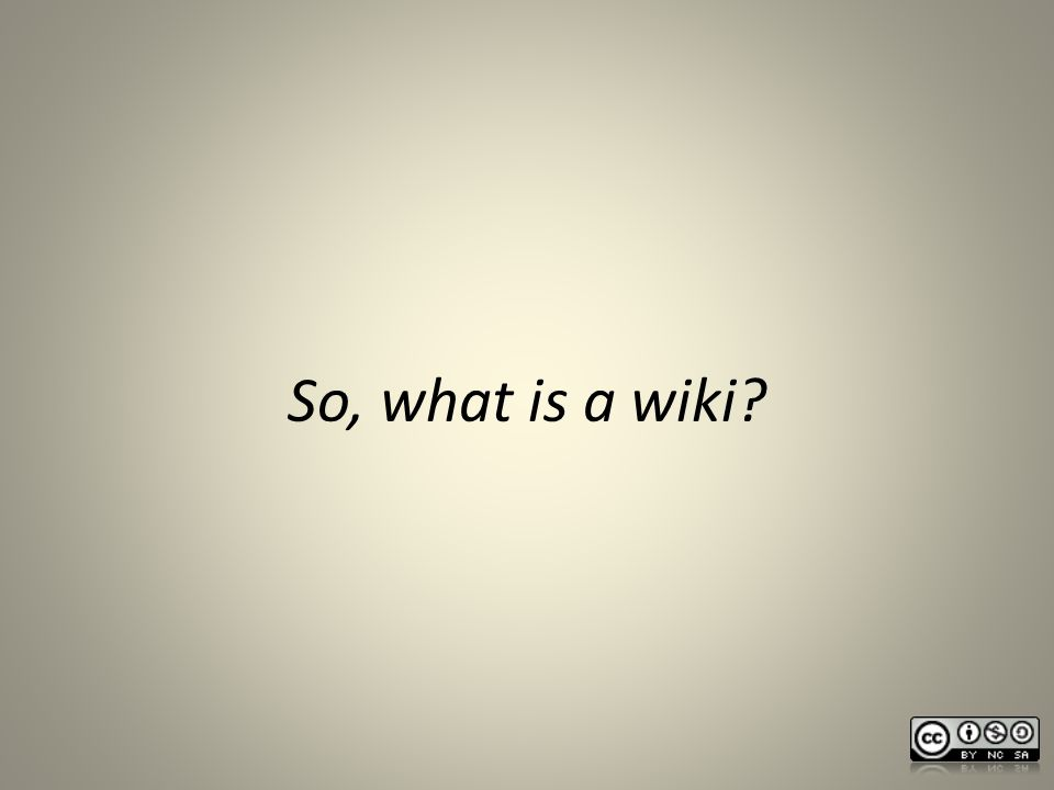 So, what is a wiki