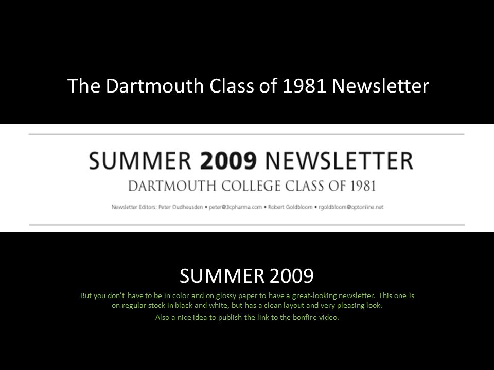 SUMMER 2009 But you don't have to be in color and on glossy paper to have a great-looking newsletter.