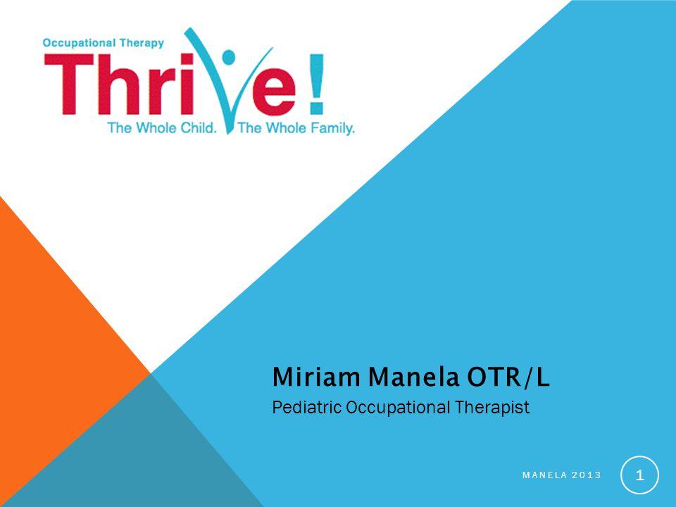 MANELA 2013 1 Miriam Manela OTR/L Pediatric Occupational Therapist