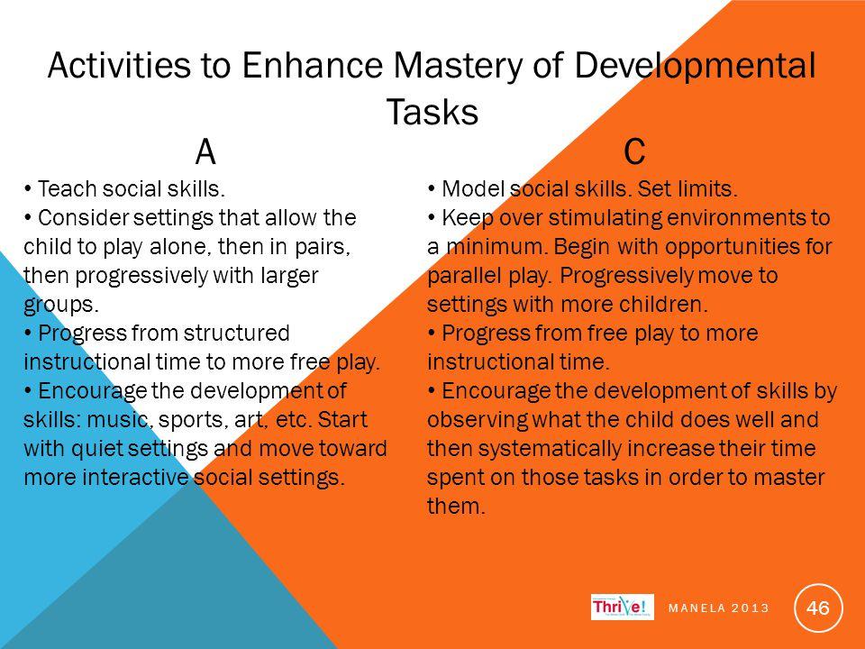 Activities to Enhance Mastery of Developmental Tasks A Teach social skills.