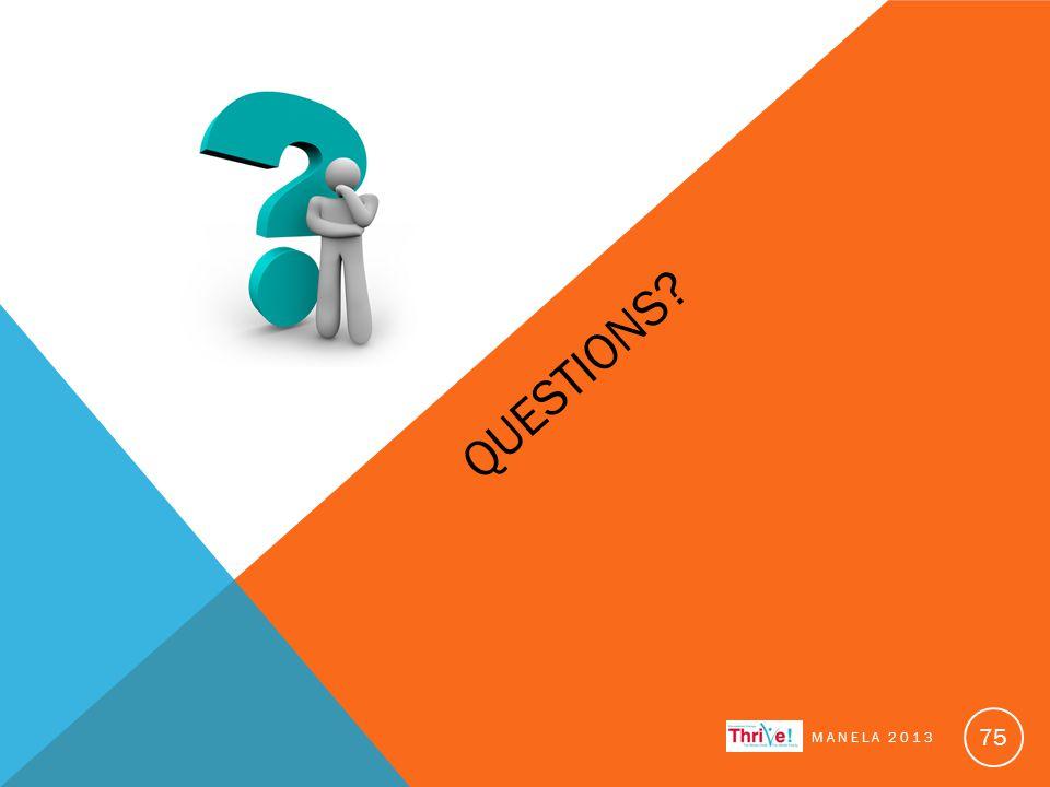 QUESTIONS? MANELA 2013 75