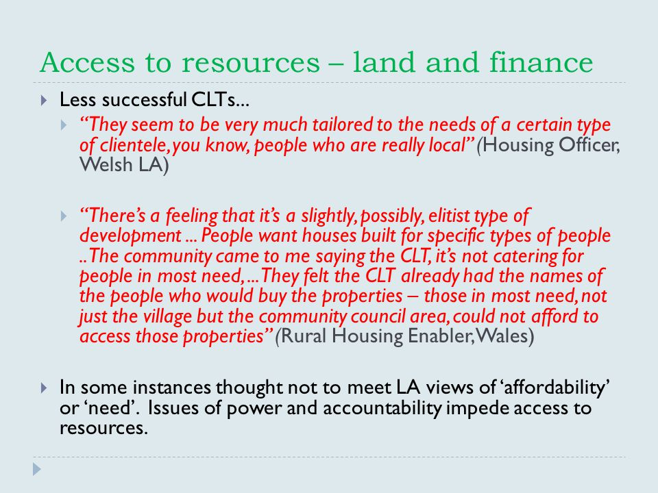 Access to resources – land and finance  Less successful CLTs...