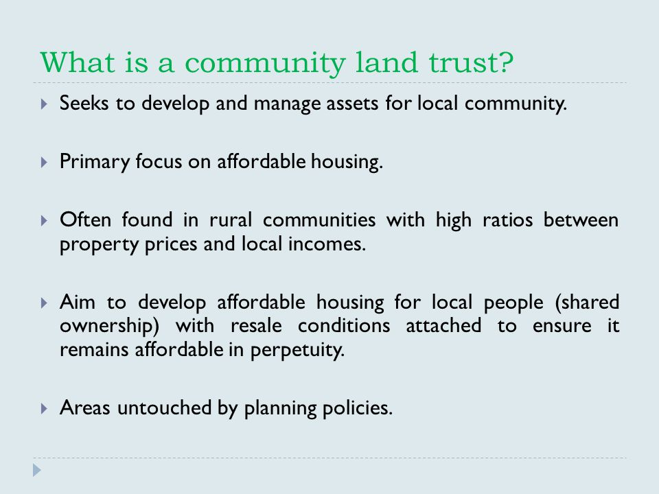 What is a community land trust.  Seeks to develop and manage assets for local community.