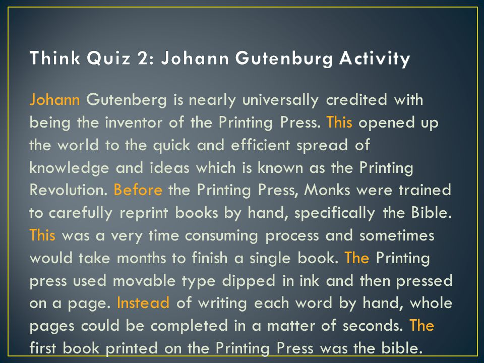 Johann Gutenberg is nearly universally credited with being the inventor of the Printing Press.