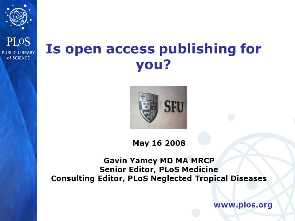 www.plos.org Oct 2003 Oct 2004 The Next Generation Open Access 2.0 2005: Community Journals